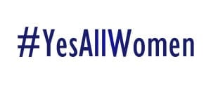 #YesAllWomen - Voices from Our Writers