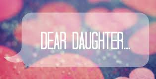 Dear Future Daughter...